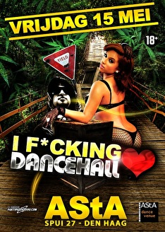 I f*cking love dancehall (flyer)