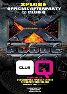 Xplode The official afterparty @ club Q (flyer)