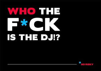 Who the f*ck is the DJ!? (flyer)