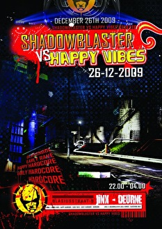 Shadowblaster VS Happy Vibes (flyer)