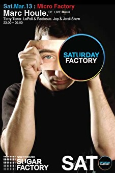 Saturday Factory Marc Houle LIVE (flyer)
