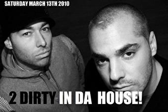 2 Dirty In Da House (flyer)