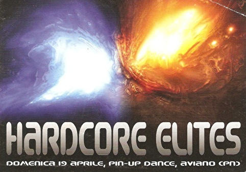 Hardcore Elites · 19 April 2009, Pin Up Dance, Treviso · event