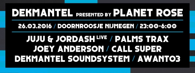 Dekmantel presented by Planet Rose (flyer)