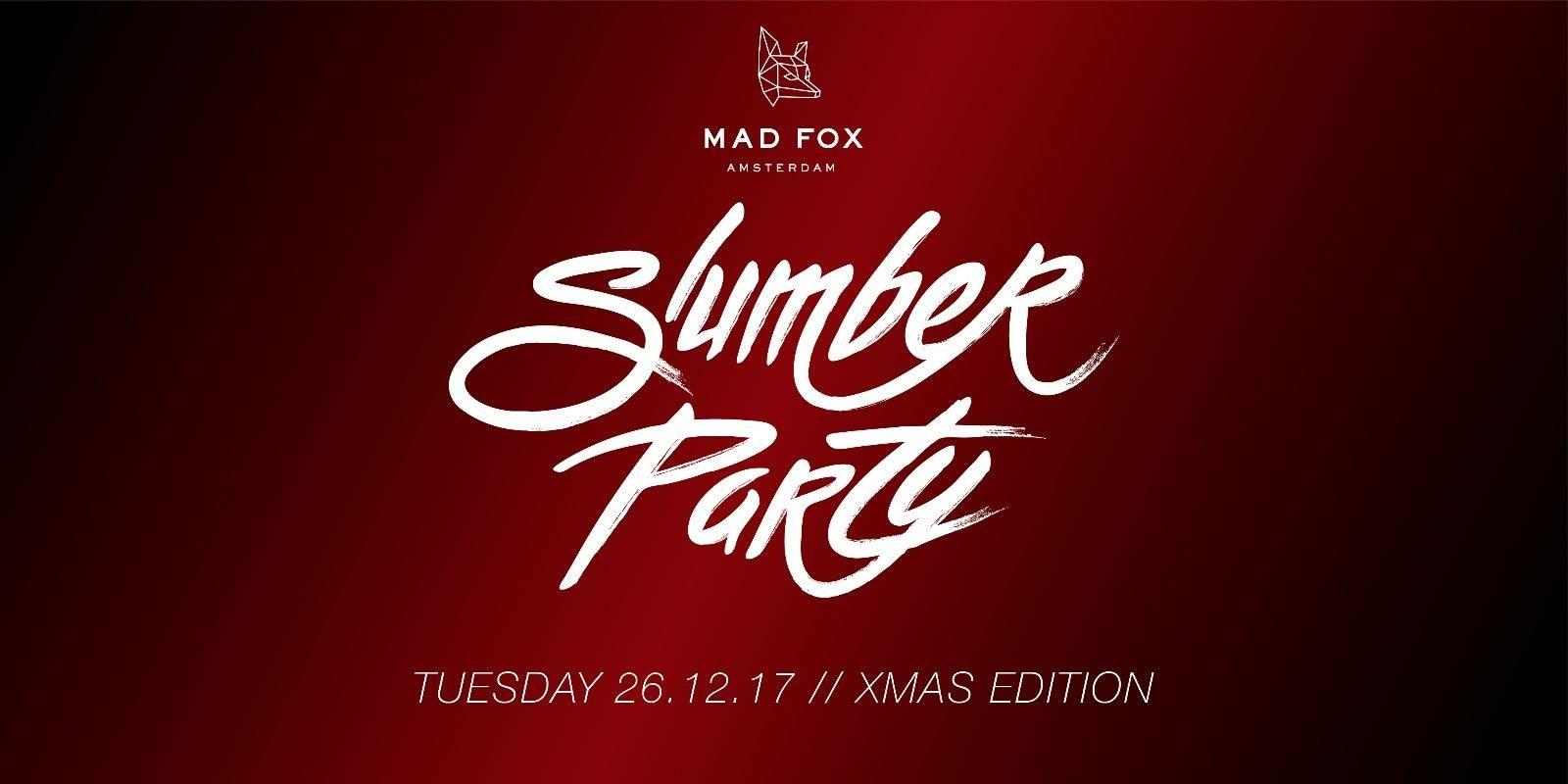 XMAS Slumberparty 26 December 2017 Mad Fox Amsterdam Event