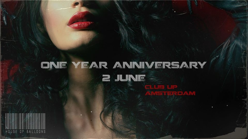 House Of Balloons · One Year Anniversary · 2 Juin 2018, Club Up, Amsterdam  · Event