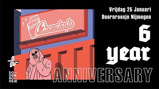 Chocolade 6 Year Anniversary 25 Januari 2019 Doornroosje