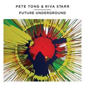 Pete Tong & Riva Starr - Future Underground (afbeelding)
