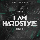 I AM HARDSTYLE Yearmix 2017 - Brennan Heart (afbeelding)