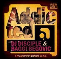 Addicted to DJ Disciple & Baggi Begovic (afbeelding)